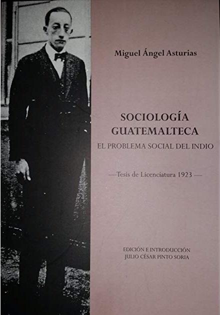 Portada de la tesis de Miguel Angel Asturias: El problema social del indio