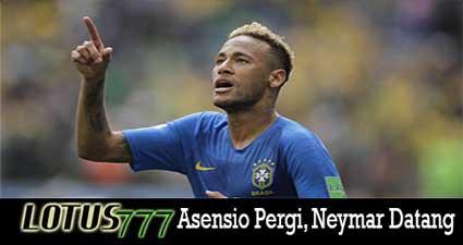 Asensio Pergi, Neymar Datang