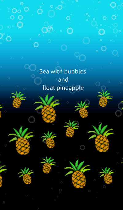 Sea with bubbles and float pineapple
