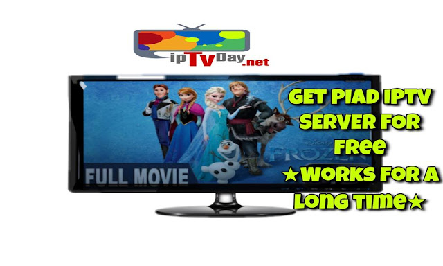 GET PIAD IPTV SERVER FOR free★Works for a long time★24/11/2017★Daily Update 24/7★