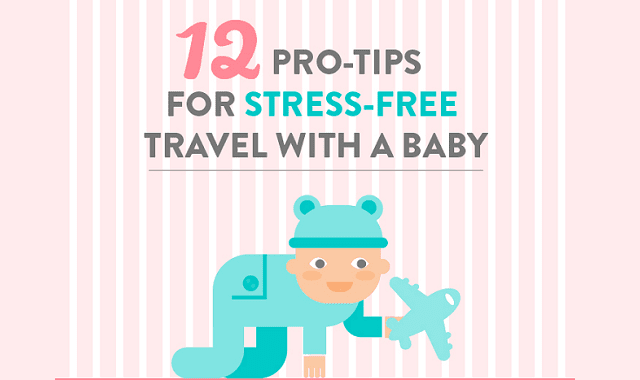 12 pro-tips for stress-free travel with a baby