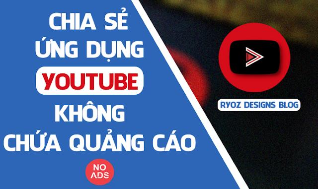 Chia Sẻ Ứng Dụng Xem Youtube Không Chứa Quảng Cáo,Tắt Màn Hình Vẫn Chạy Cho Android