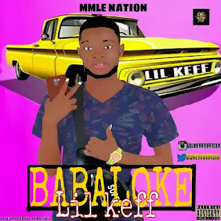 [New Music] Lil Keff – Babaloke