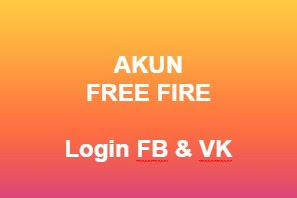 Akun Game Free Fire Gratis (Login VK + FB)