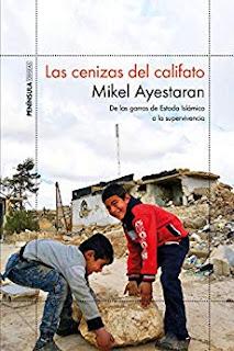 Las cenizas del califato- Mikel Ayestaran