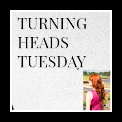Turning Heads Tuesday Linkup