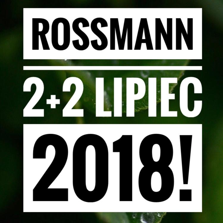 zdjęcie informujące o promocji w Rossmannie 2+2 w lipcu 2018