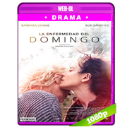 La enfermedad del domingo (2018) WEB-DL 1080p Audio Castellano