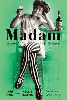 Madam by Cari Lynn and Kellie Martin