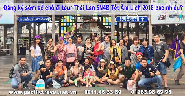 Đăng ký sớm số chỗ đi tour Thái Lan 5N4Đ Tết Âm Lịch 2018 bao nhiêu?