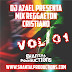 DJ AZAEL PRESENTA MIX DE REGGATON CRISTIANO VOL 01 - SHANTAL PRODUCTIONS