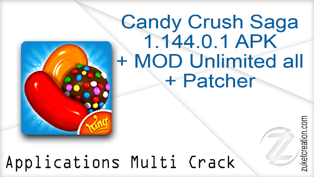 Candy Crush Saga 1.144.0.1 APK + MOD Unlimited all + Patcher