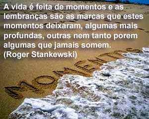 A vida é feita de momentos