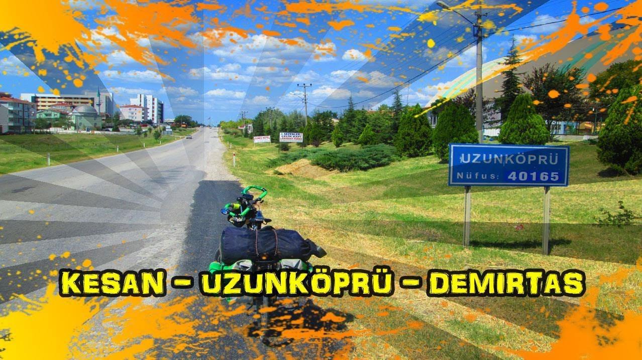 2018/08/20 Keşan - Paşayiğit - Maltepe - Karapınar - Hamidiye - Kavacık - Uzunköprü - Demirtaş - Pehlivanköy - Alpullu - Lüleburgaz - Muratlı - Çorlu