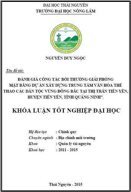 Đánh giá công tác bồi thường giải phóng mặt bằng dự án xây dựng Trung tâm văn hóa thể thao các dân tộc vùng Đông Bắc tại phố Đông Tiến II thị trấn Tiên Yên huyện Tiên Yên tỉnh Quảng Ninh