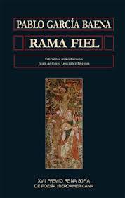 Rama fiel / Pablo García Baena