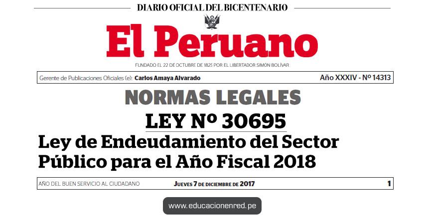 LEY Nº 30695 - Ley de Endeudamiento del Sector Público para el Año Fiscal 2018 - www.congreso.gob.pe