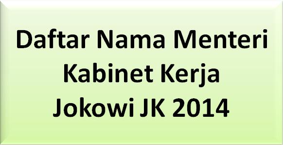 Daftar Nama Menteri Kabinet Kerja Jokowi JK 2014