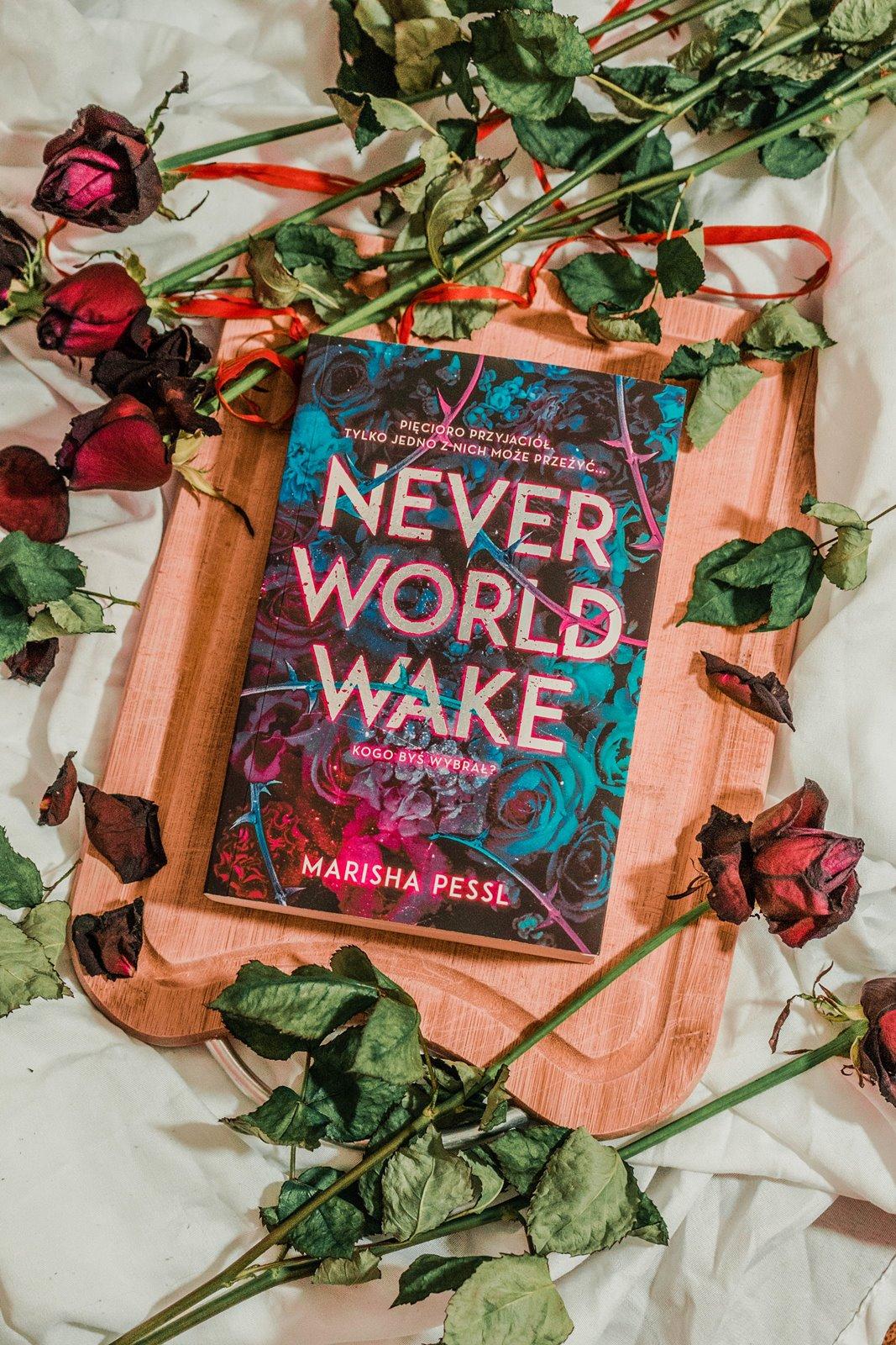 never world wake recenzja opinia książki godne polecenia co przeczytać tej wiosny nowości ksiązkowe 2019 jaguar