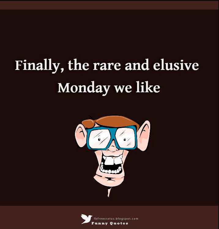 finally, the rare and elusive Monday we like.