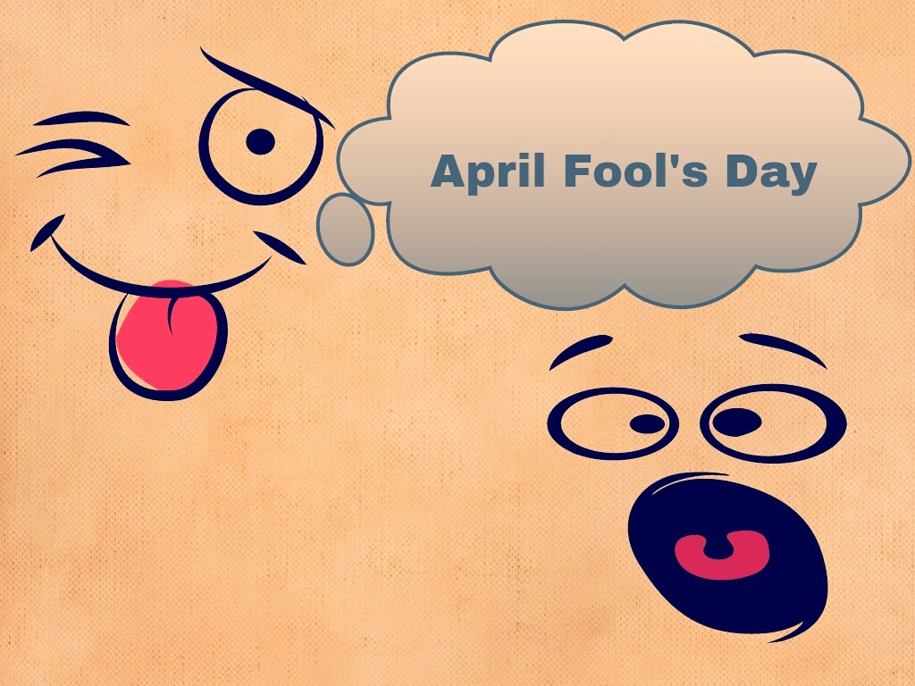 April 1 - All Fool's Day