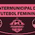 2ª rodada do Intermunicipal de futebol feminino é neste sábado. Tem clássico regional