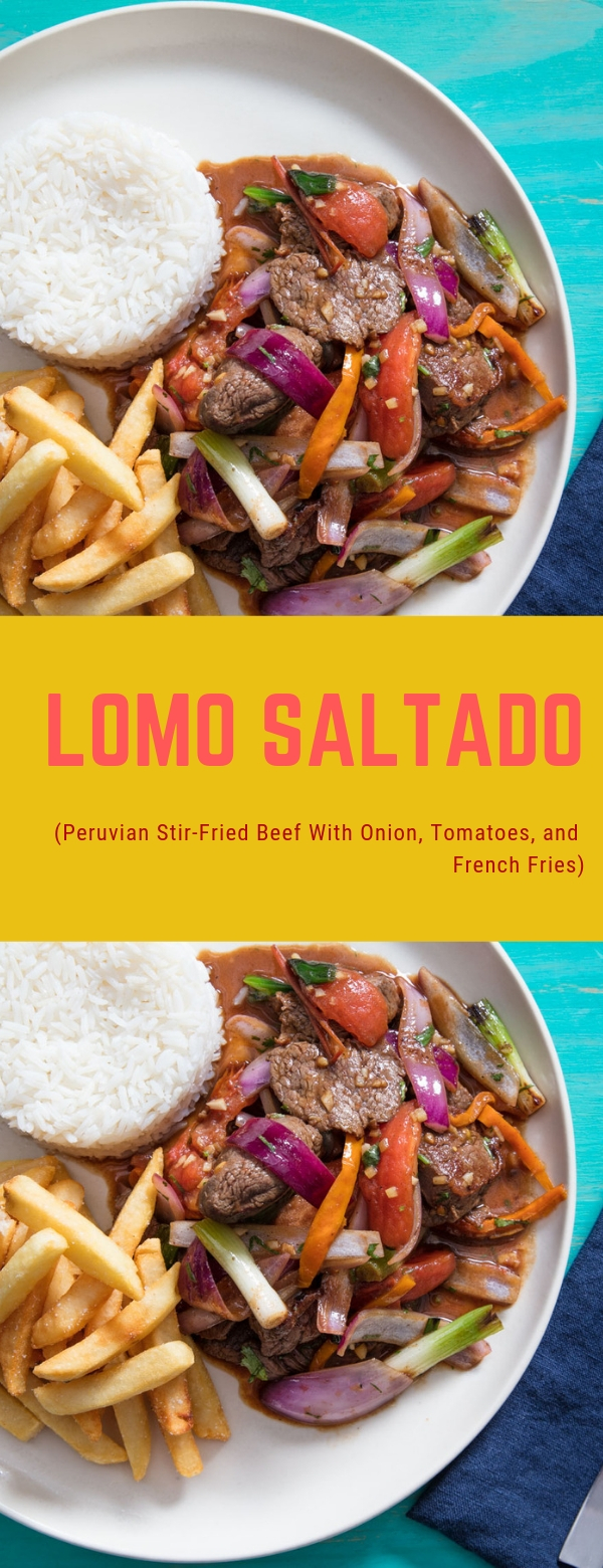 Lomo Saltado (Peruvian Stir-Fried Beef With Onion, Tomatoes, and French Fries) Recipe #LUNCH