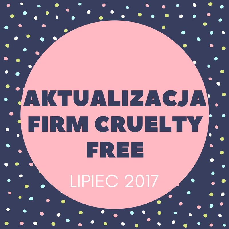 AKTUALIZACJA FIRM CRUELTY FREE / LIPIEC 2017