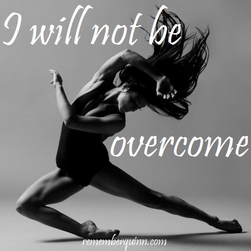 I will not be overcome