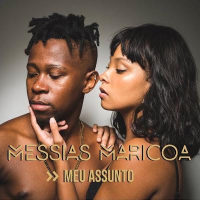 Messias Maricoa - Meu Assunto