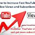 How to Increase Fast YouTube Video Views and Subscribers