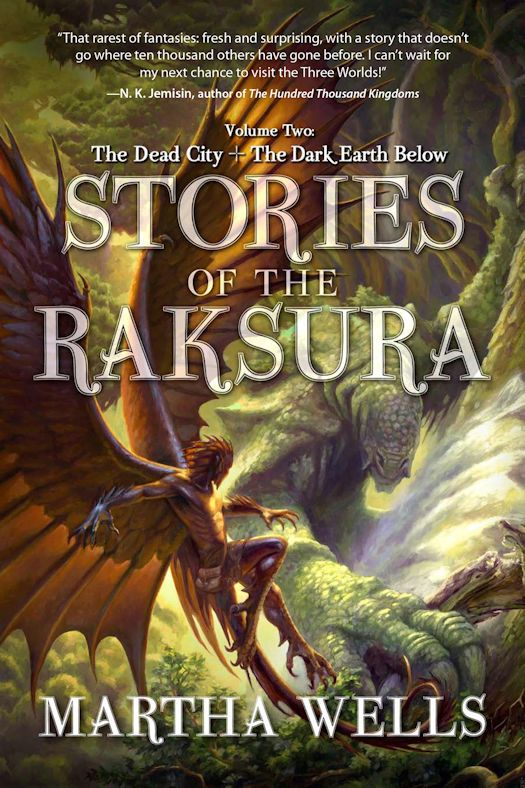 Review - Stories of the Raksura : Volume Two: The Dead City & The Dark Earth Below by Martha Wells