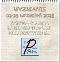http://paperpassionpl.blogspot.com/2016/09/wyzwanie-nr-8-kartka-slubna-w-jednej.html