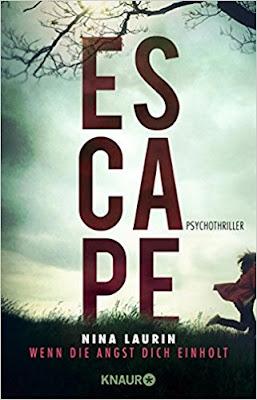 Neuerscheinungen im April 2018 #1 - Escape - Wenn die Angst dich einholt von Nina Laurin
