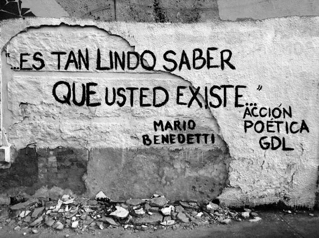 """""""Es tan lindo saber que usted existe."""" Mario Benedetti - Hagamos un trato"""