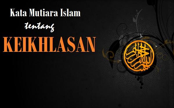 kata mutiara islam tentang ikhlas