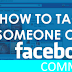 How to Tag someone On A Facebook Comment