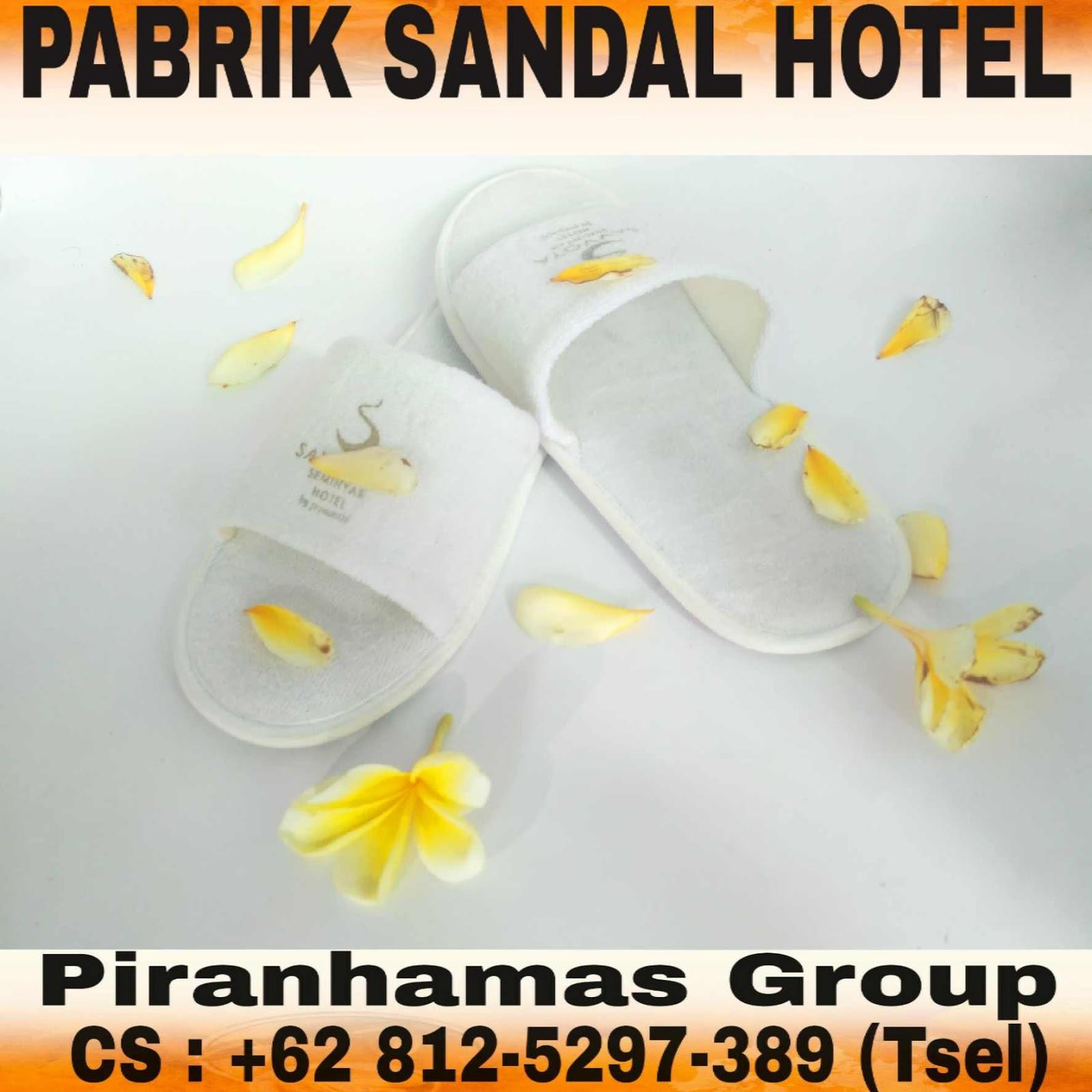 e2ae0e6c8 Piranha mas group menyediakan berbagai perlengkapan hotel dengan berbagai  macam pilihan sandal untuk kebutuhan hotel atau penginapan serta untuk  souvenir ...
