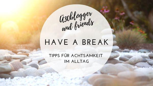 ue30blogger Monatsaktion Februar 2019 - Have a break