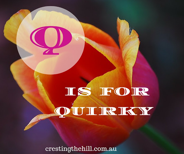 The A-Z of Positive Personality Traits - Q is for Quirky - www.crestingthehill.com.au