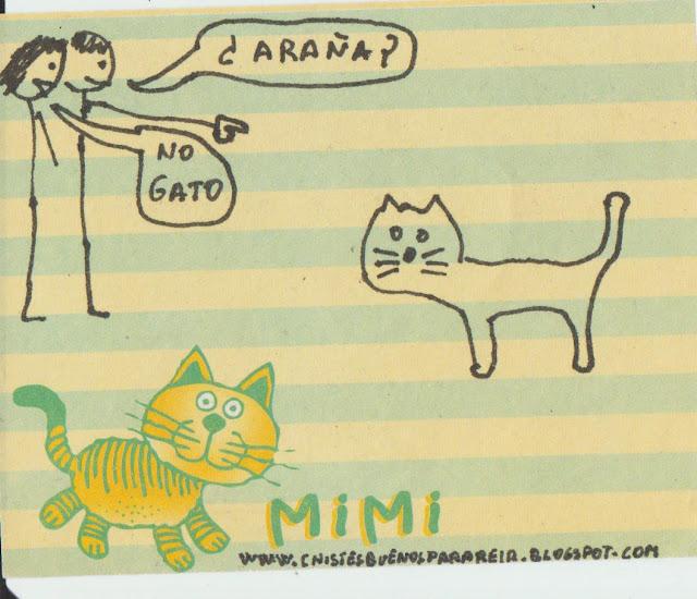 le pregunta un amigo al otro señalando al animal: ¿Araña?  Y el otro le responde: No, gato.