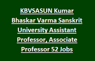 KBVSASUN Kumar Bhaskar Varma Sanskrit University Assistant Professor, Associate Professor 52 Govt Jobs Recruitment 2017