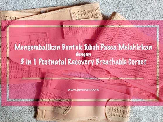 Mengembalikan Bentuk Tubuh Pasca Melahirkan dengan 3 in 1 Postnatal Recovery Breathable Corset