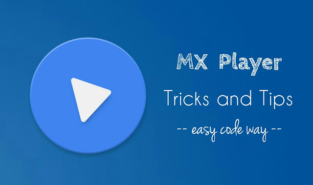 MX Player Tricks and Tips