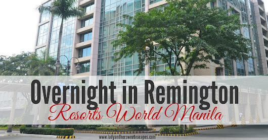 Lady & her Sweet Escapes: Overnight in Remington Hotel Manila