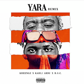 "DOWNLOAD Music: Kheengz Ft. Khali Abdul & Boc Madaki - ""Yara"" Remix"