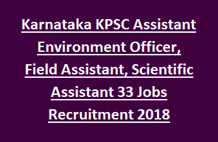 Karnataka KPSC Assistant Environment Officer, Field Assistant, Scientific Assistant 33 Govt Jobs Recruitment Exam 2018