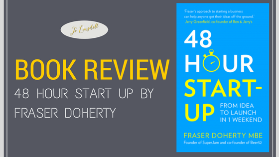 Book Review: The 48 Hour Start Up by Fraser Doherty