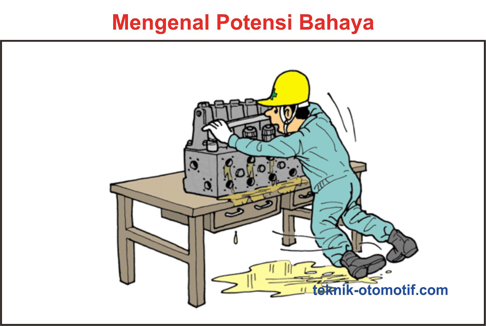 Pengertian Potensi Bahaya Teknik Otomotif Com