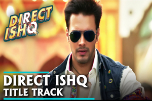 Direct Ishq (Title Song)